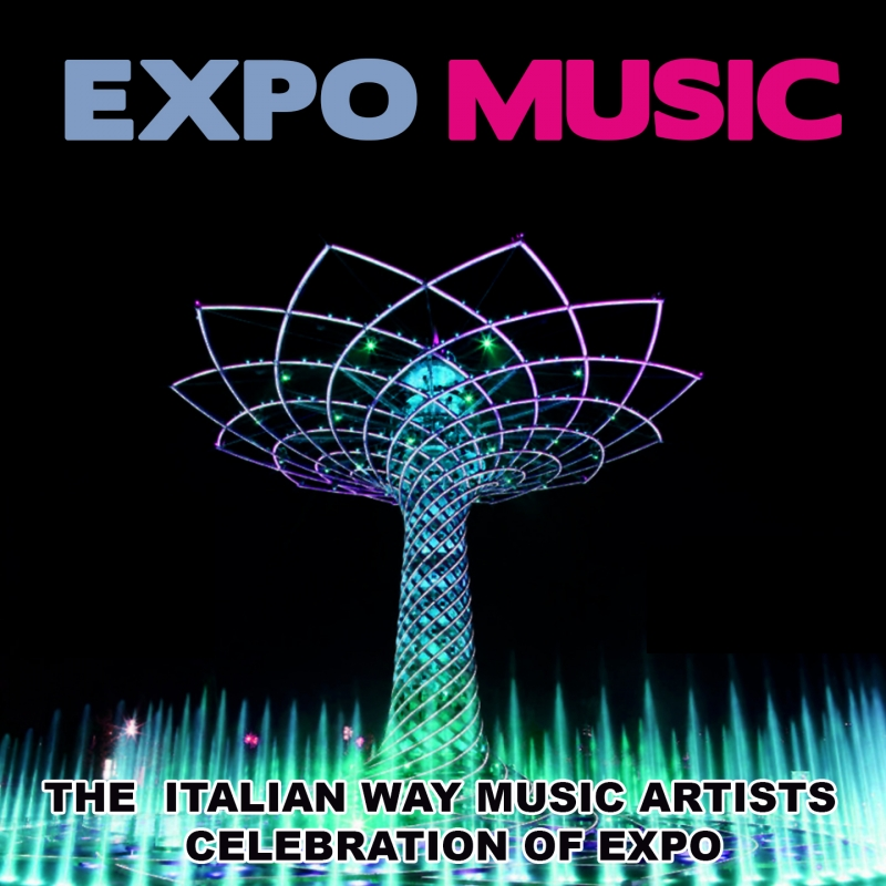 Expo Music (The Italian Way Music Artists Celebration of Expo)